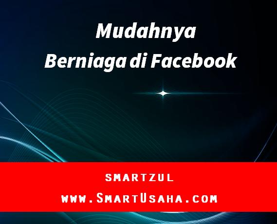 Berniaga di Facebook; mudah atau sukar?
